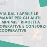 """Domande per gli Aiuti """"de minimis"""" rivolti a Cooperative e Consorzi di Cooperative"""